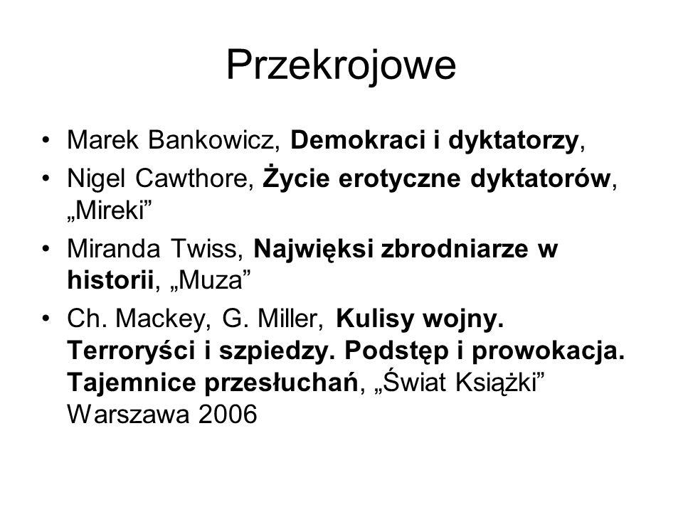 Przekrojowe Marek Bankowicz, Demokraci i dyktatorzy, Nigel Cawthore, Życie erotyczne dyktatorów, Mireki Miranda Twiss, Najwięksi zbrodniarze w histori
