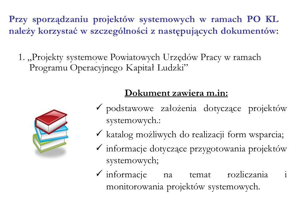 Dokument zawiera m.in: podstawowe założenia dotyczące projektów systemowych.: katalog możliwych do realizacji form wsparcia; informacje dotyczące przygotowania projektów systemowych; informacje na temat rozliczania i monitorowania projektów systemowych.