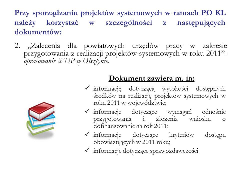 Dokument zawiera m. in: informację dotyczącą wysokości dostępnych środków na realizację projektów systemowych w roku 2011 w województwie; informacje d