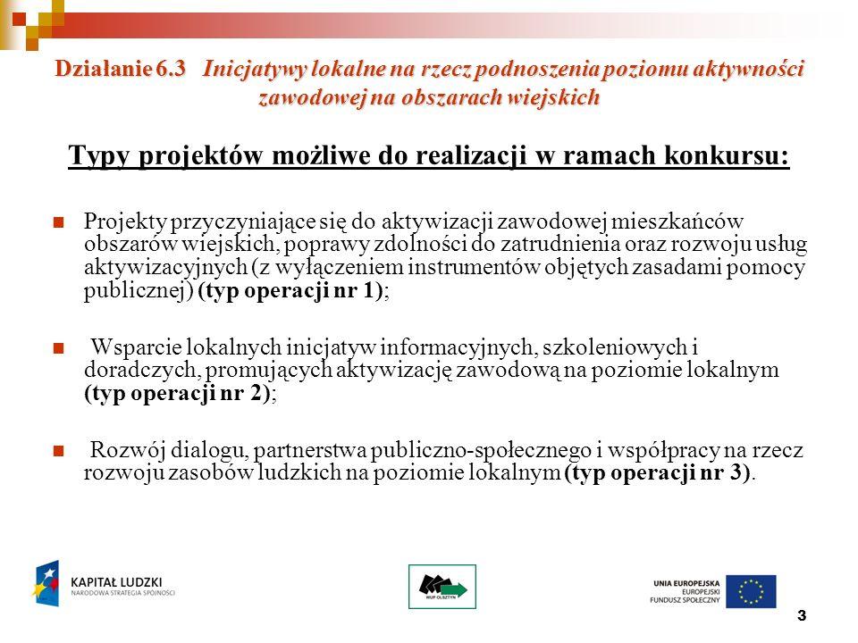 14 Więcej informacji: Wytyczne w zakresie kwalifikowania wydatków w ramach PO KL z 28.12.2009 r.