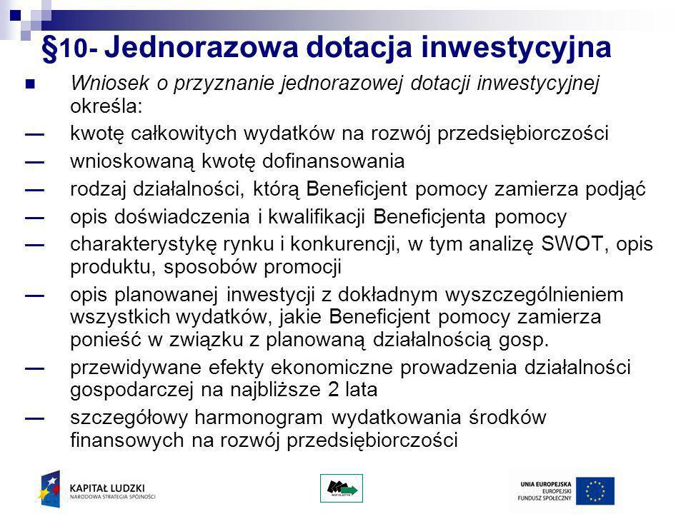§ 10- Jednorazowa dotacja inwestycyjna Wniosek o przyznanie jednorazowej dotacji inwestycyjnej określa: kwotę całkowitych wydatków na rozwój przedsięb