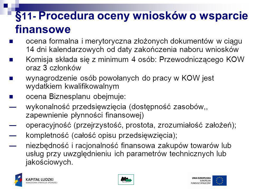 § 11- Procedura oceny wniosków o wsparcie finansowe ocena formalna i merytoryczna złożonych dokumentów w ciągu 14 dni kalendarzowych od daty zakończen