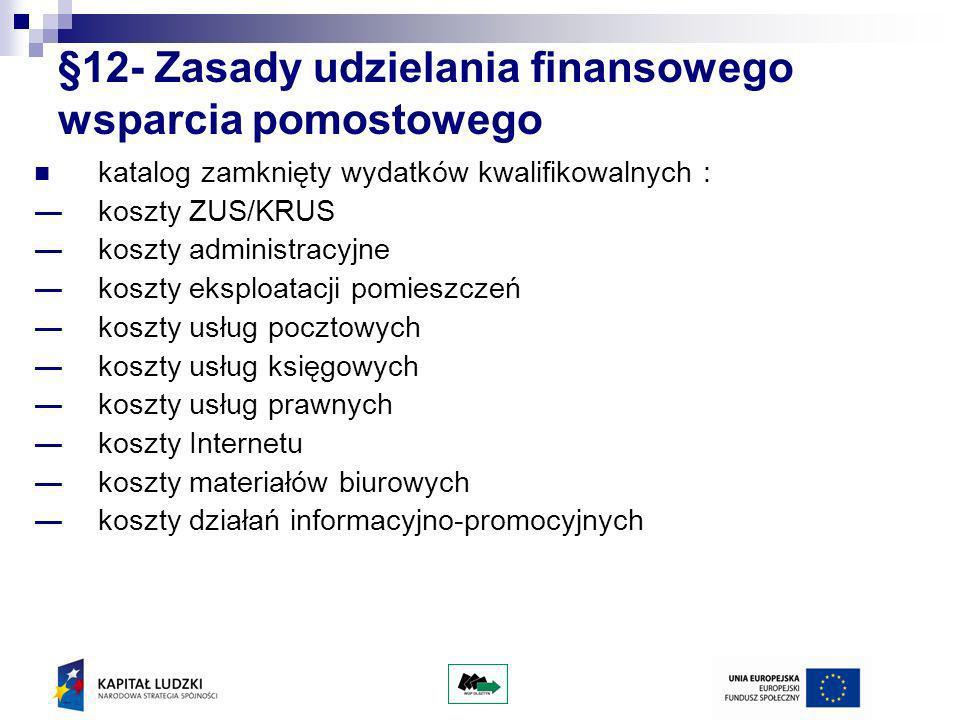 §12- Zasady udzielania finansowego wsparcia pomostowego katalog zamknięty wydatków kwalifikowalnych : koszty ZUS/KRUS koszty administracyjne koszty ek