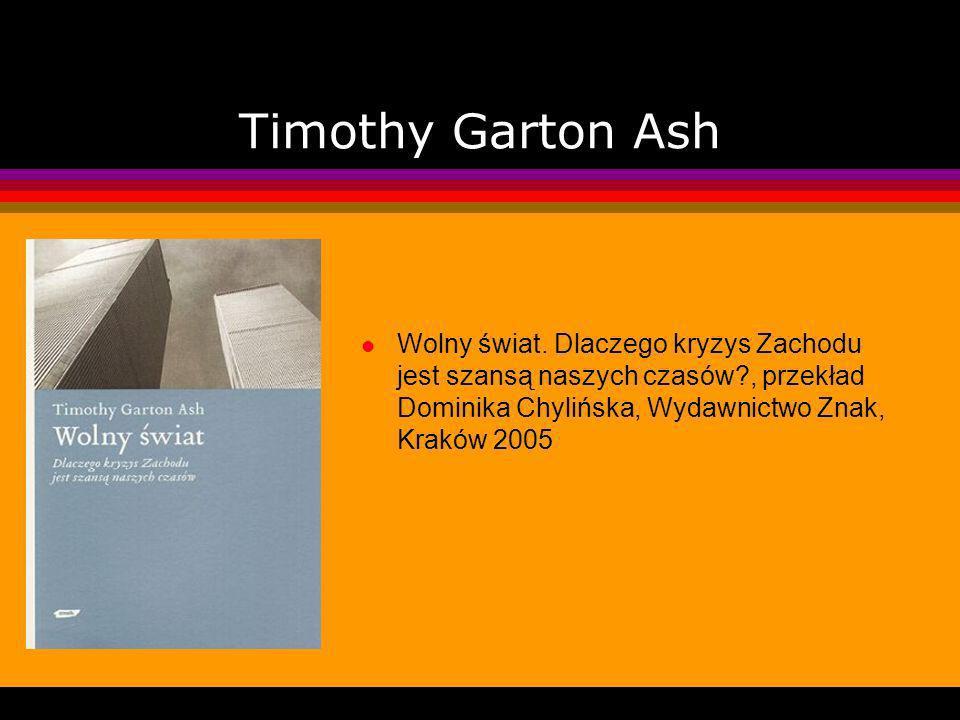 Timothy Garton Ash l Wolny świat.