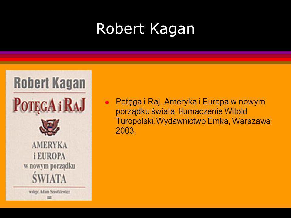 Amerykanie są z Marsa, Europejczycy z Wenus. Robert Kagan
