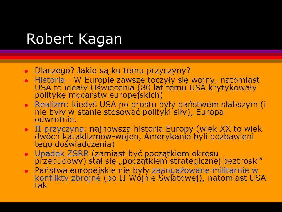 Robert Kagan l Dlaczego.Jakie są ku temu przyczyny.