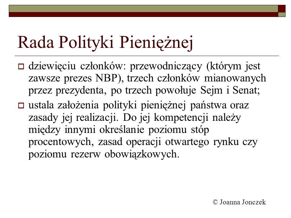 Rada Polityki Pieniężnej dziewięciu członków: przewodniczący (którym jest zawsze prezes NBP), trzech członków mianowanych przez prezydenta, po trzech