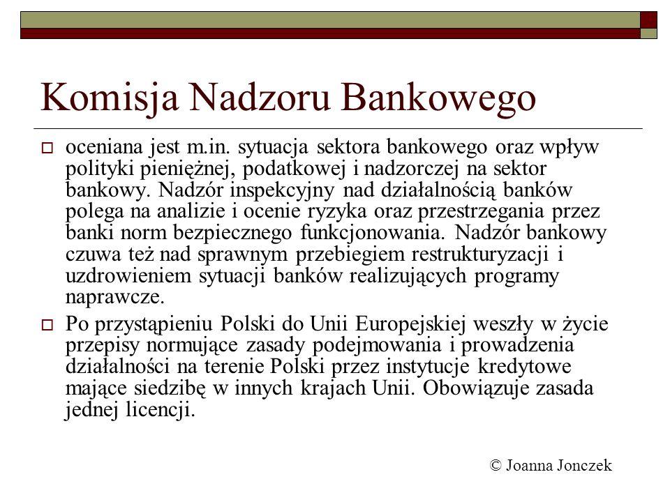 Komisja Nadzoru Bankowego oceniana jest m.in. sytuacja sektora bankowego oraz wpływ polityki pieniężnej, podatkowej i nadzorczej na sektor bankowy. Na