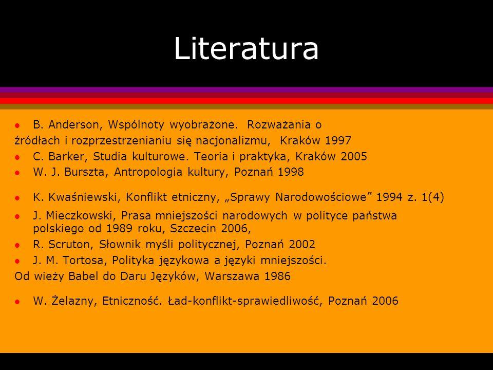 Literatura l B. Anderson, Wspólnoty wyobrażone. Rozważania o źródłach i rozprzestrzenianiu się nacjonalizmu, Kraków 1997 l C. Barker, Studia kulturowe