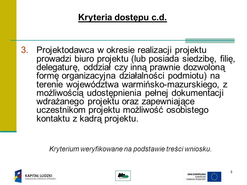 9 Kryteria strategiczne KryteriumPremia punktowa Projekt realizowany przez Beneficjenta-Lidera projektu z terenu woj.