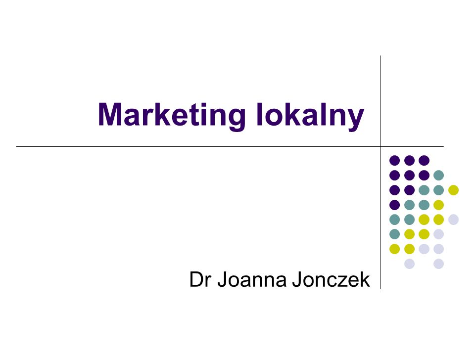 Marketing lokalny Dr Joanna Jonczek