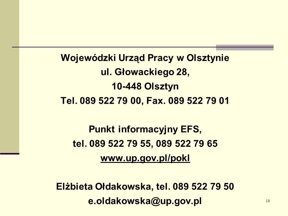 19 Wojewódzki Urząd Pracy w Olsztynie ul. Głowackiego 28, 10-448 Olsztyn Tel.