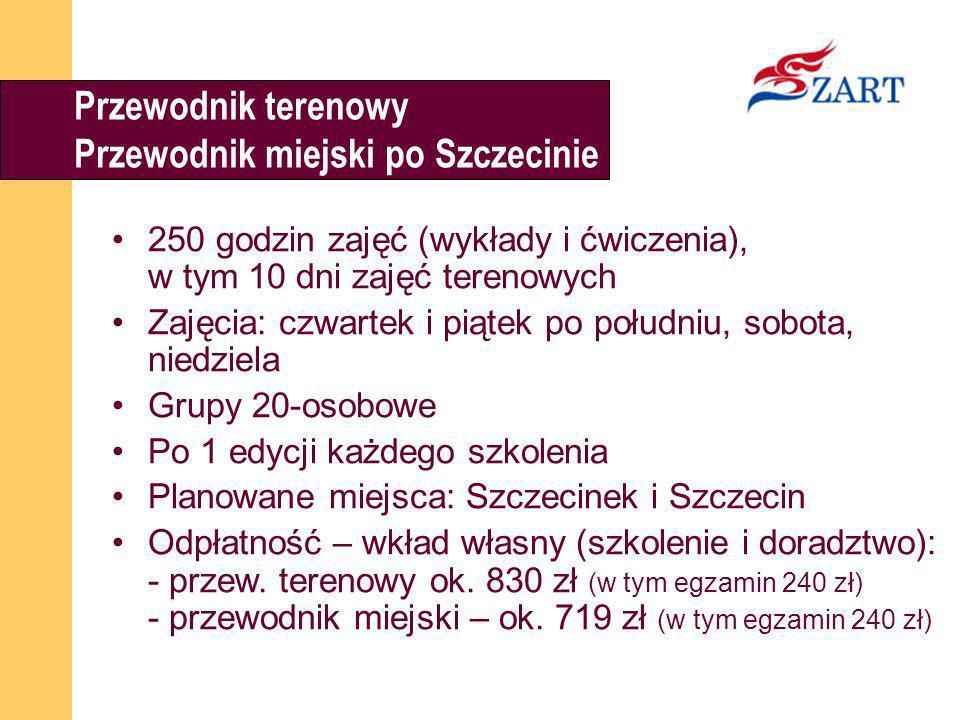 Przewodnik terenowy Przewodnik miejski po Szczecinie 250 godzin zajęć (wykłady i ćwiczenia), w tym 10 dni zajęć terenowych Zajęcia: czwartek i piątek