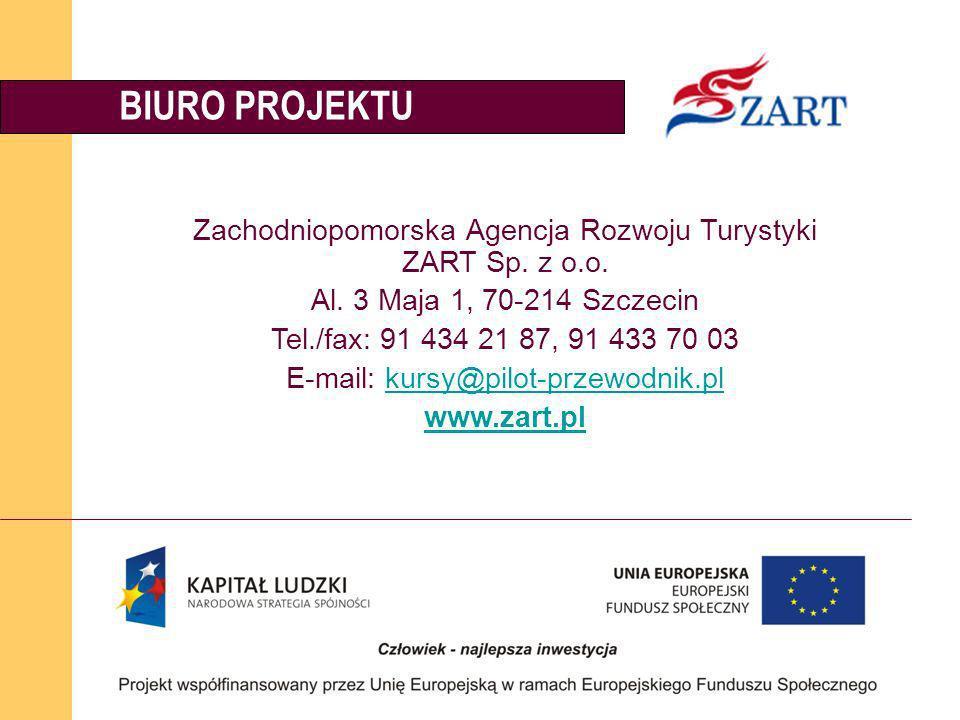 BIURO PROJEKTU Zachodniopomorska Agencja Rozwoju Turystyki ZART Sp. z o.o. Al. 3 Maja 1, 70-214 Szczecin Tel./fax: 91 434 21 87, 91 433 70 03 E-mail: