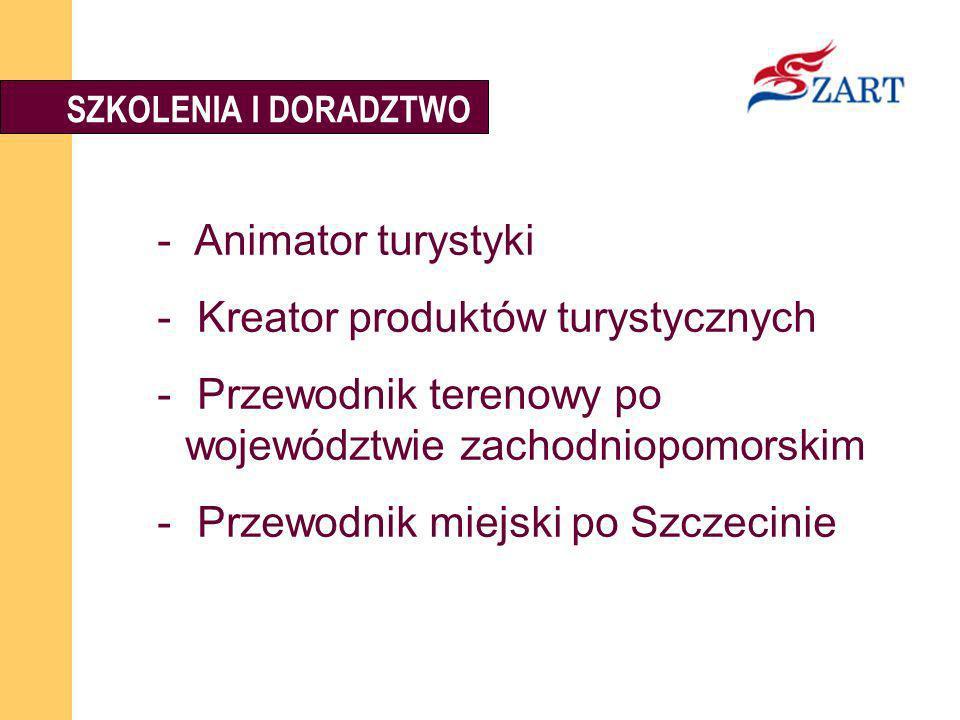 SZKOLENIA I DORADZTWO - Animator turystyki - Kreator produktów turystycznych - Przewodnik terenowy po województwie zachodniopomorskim - Przewodnik mie