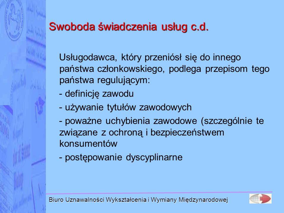 Biuro Uznawalności Wykształcenia i Wymiany Międzynarodowej Swoboda świadczenia usług c.d. Usługodawca, który przeniósł się do innego państwa członkows