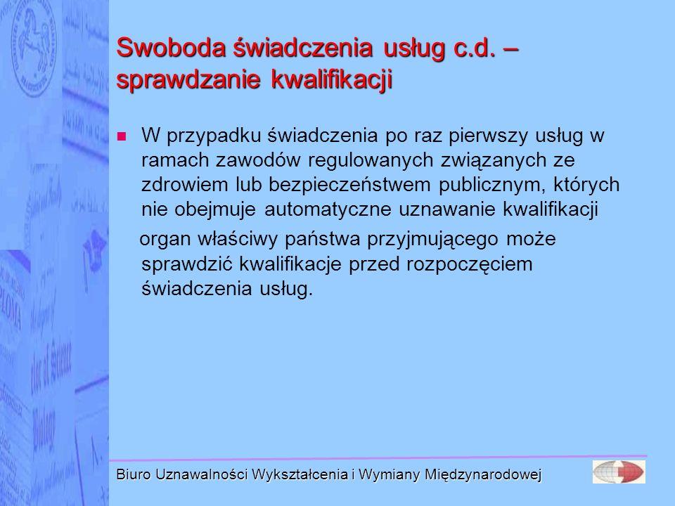 Biuro Uznawalności Wykształcenia i Wymiany Międzynarodowej Swoboda świadczenia usług c.d. – sprawdzanie kwalifikacji W przypadku świadczenia po raz pi