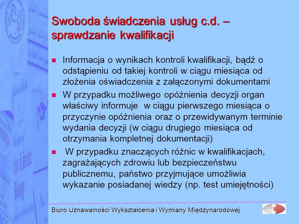 Biuro Uznawalności Wykształcenia i Wymiany Międzynarodowej Swoboda świadczenia usług c.d. – sprawdzanie kwalifikacji Informacja o wynikach kontroli kw