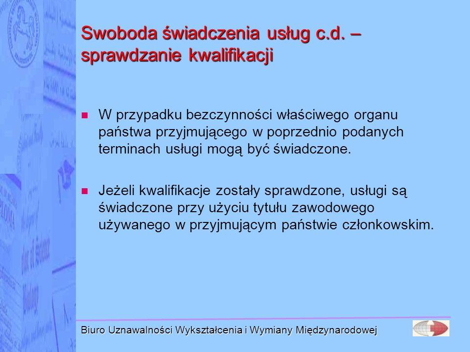 Biuro Uznawalności Wykształcenia i Wymiany Międzynarodowej Swoboda świadczenia usług c.d. – sprawdzanie kwalifikacji W przypadku bezczynności właściwe