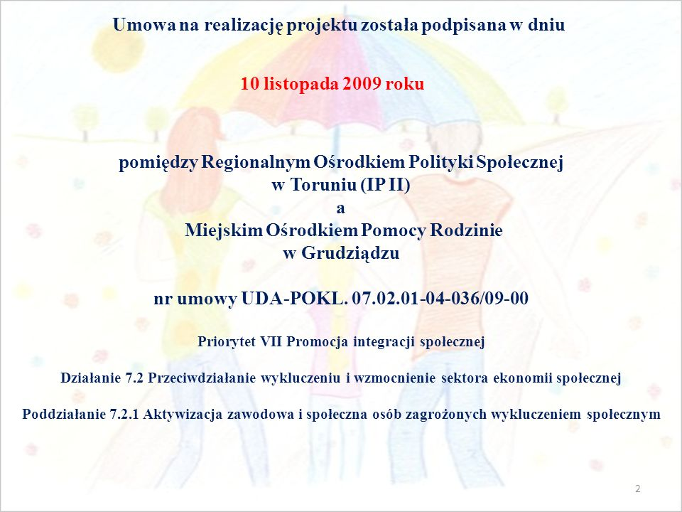 pomiędzy Regionalnym Ośrodkiem Polityki Społecznej w Toruniu (IP II) a Miejskim Ośrodkiem Pomocy Rodzinie w Grudziądzu nr umowy UDA-POKL.