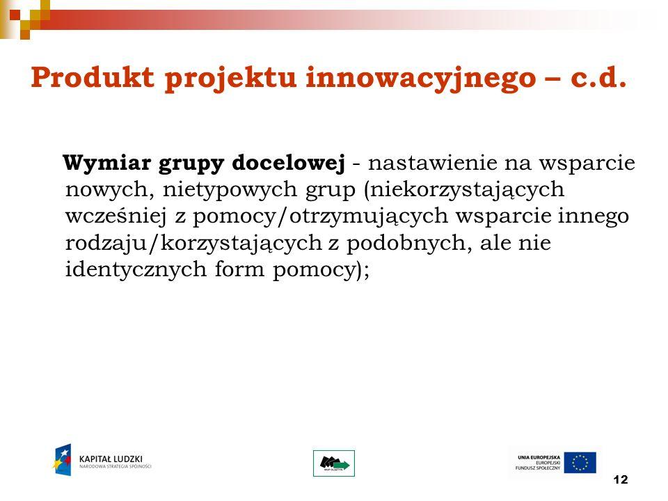 12 Produkt projektu innowacyjnego – c.d.