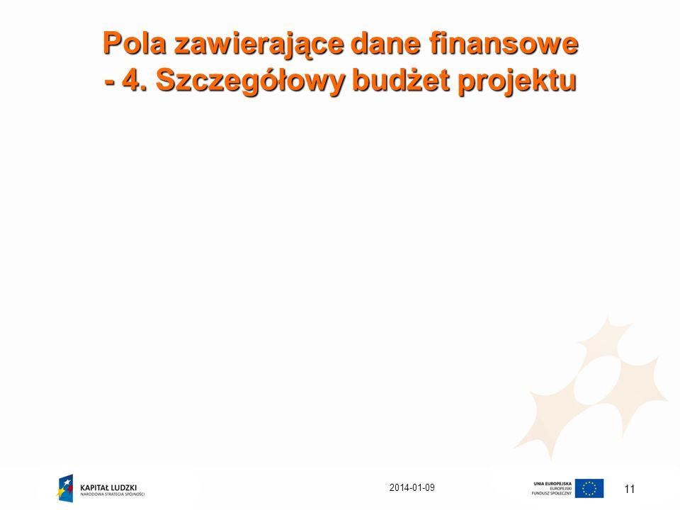 2014-01-09 11 Pola zawierające dane finansowe - 4. Szczegółowy budżet projektu