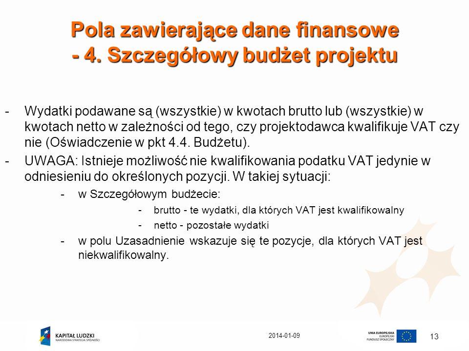 2014-01-09 13 Pola zawierające dane finansowe - 4. Szczegółowy budżet projektu -Wydatki podawane są (wszystkie) w kwotach brutto lub (wszystkie) w kwo