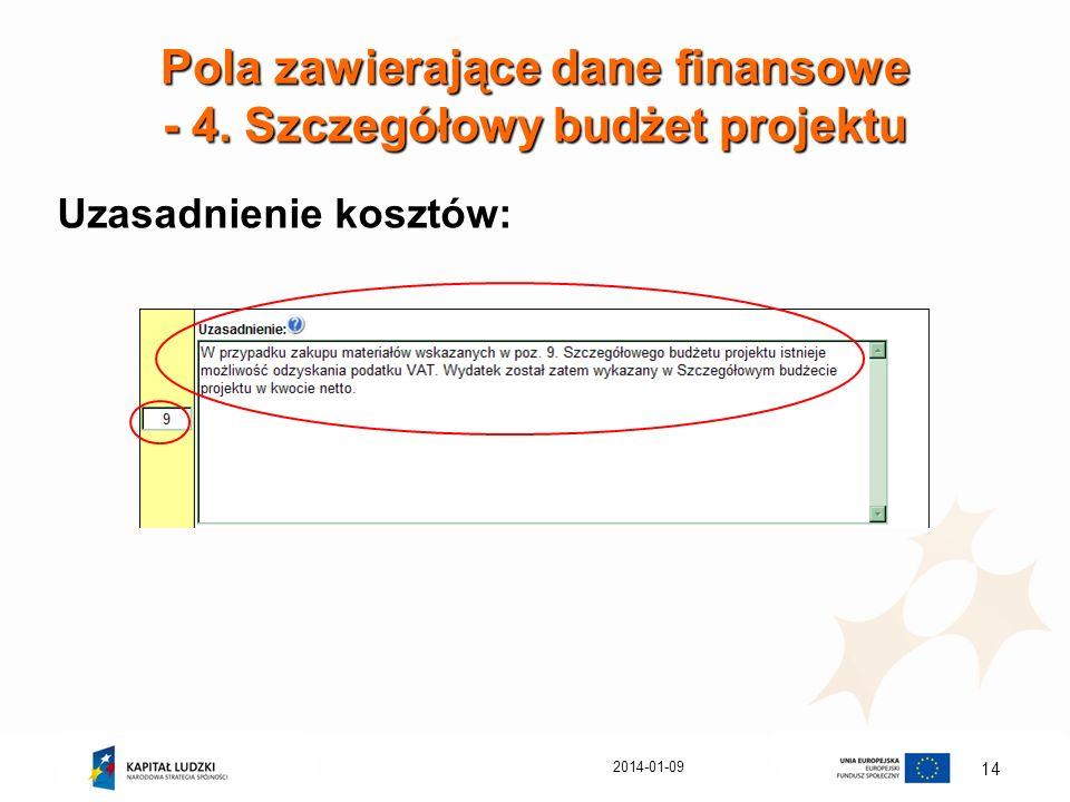 2014-01-09 14 Pola zawierające dane finansowe - 4. Szczegółowy budżet projektu Uzasadnienie kosztów: