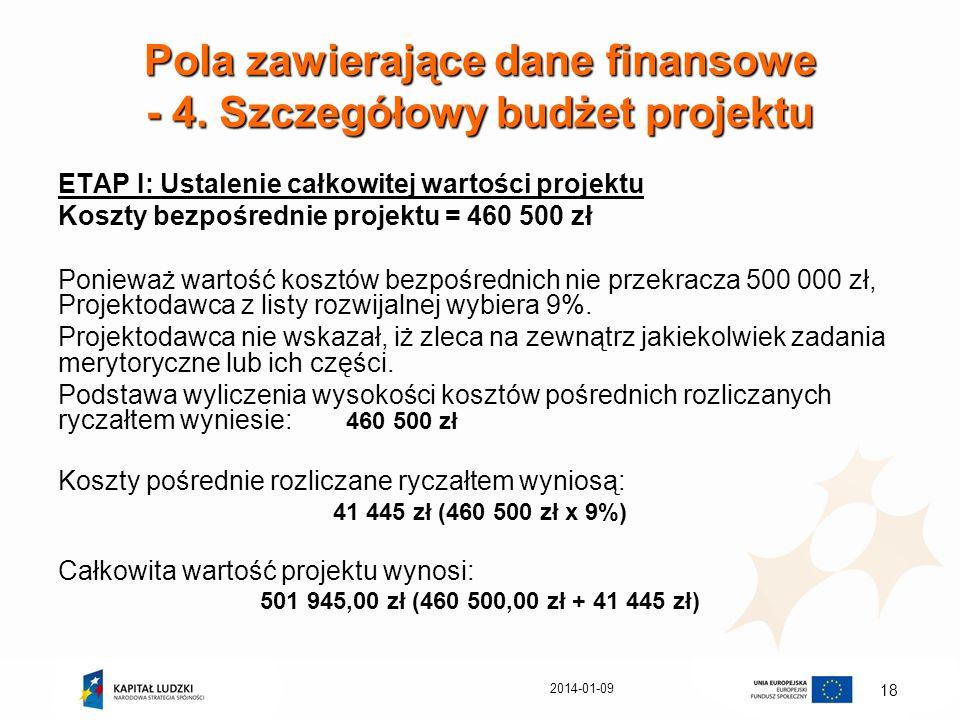 2014-01-09 18 Pola zawierające dane finansowe - 4. Szczegółowy budżet projektu ETAP I: Ustalenie całkowitej wartości projektu Koszty bezpośrednie proj