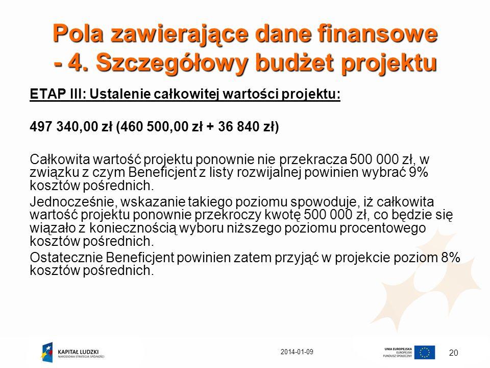 2014-01-09 20 Pola zawierające dane finansowe - 4. Szczegółowy budżet projektu ETAP III: Ustalenie całkowitej wartości projektu: 497 340,00 zł (460 50