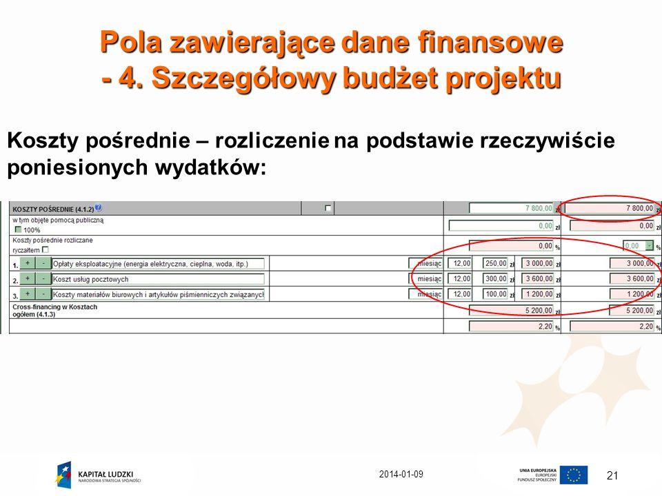 2014-01-09 21 Pola zawierające dane finansowe - 4. Szczegółowy budżet projektu Koszty pośrednie – rozliczenie na podstawie rzeczywiście poniesionych w
