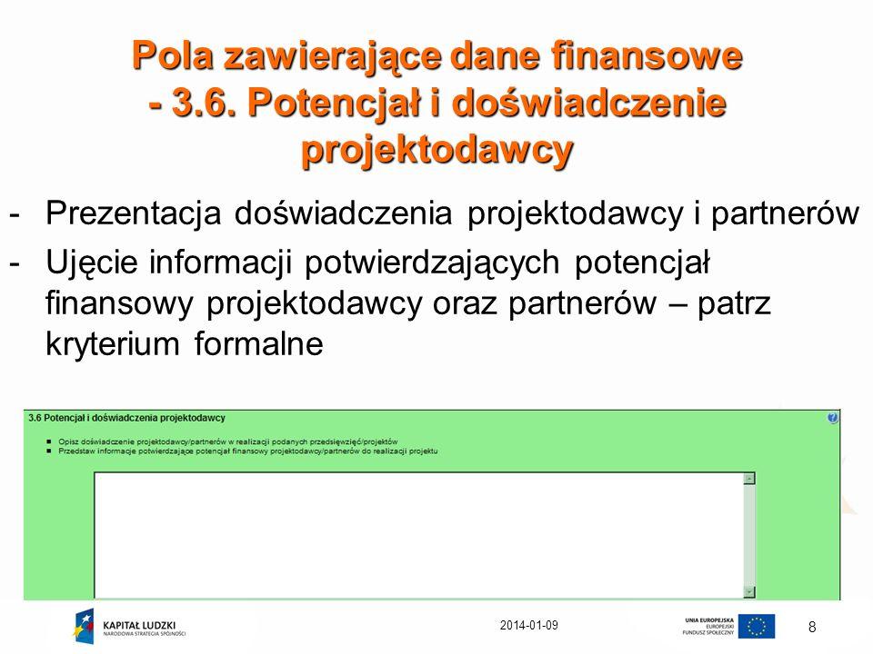 2014-01-09 8 Pola zawierające dane finansowe - 3.6. Potencjał i doświadczenie projektodawcy -Prezentacja doświadczenia projektodawcy i partnerów -Ujęc