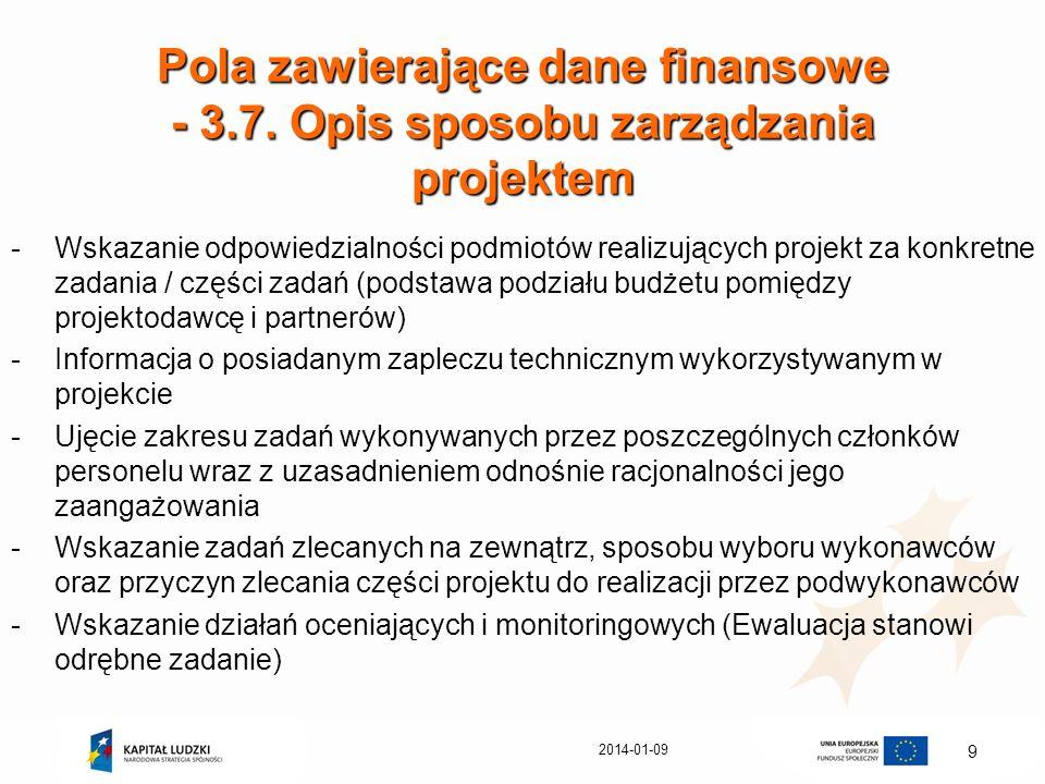 2014-01-09 9 Pola zawierające dane finansowe - 3.7. Opis sposobu zarządzania projektem -Wskazanie odpowiedzialności podmiotów realizujących projekt za