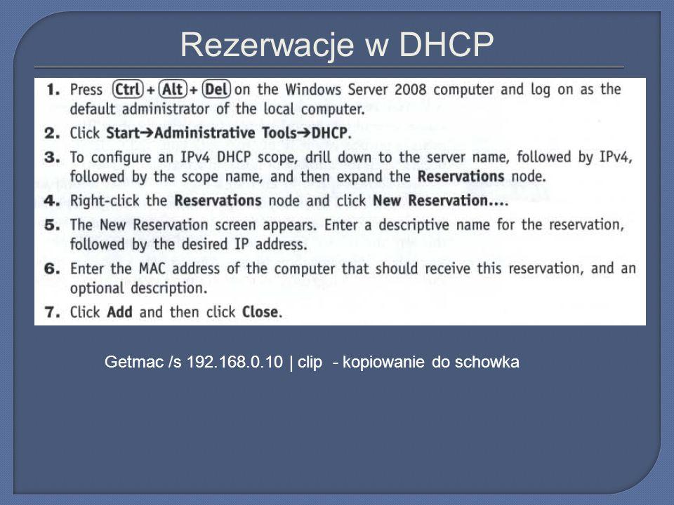 Rezerwacje w DHCP Getmac /s 192.168.0.10 | clip - kopiowanie do schowka