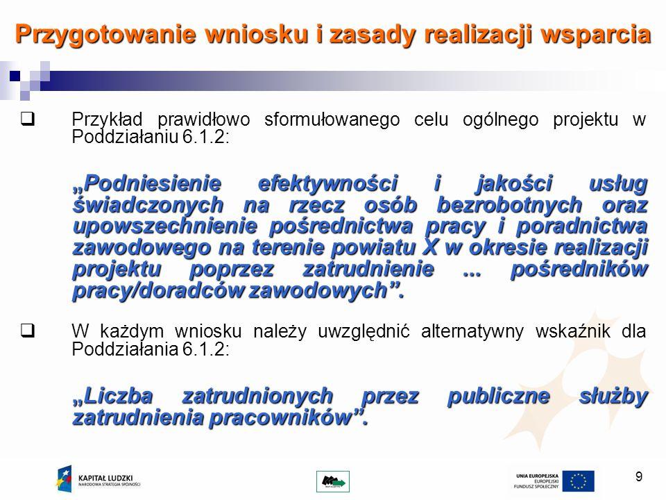 10 Kryteria dostępu 1.Projekt skierowany jest do powiatowych urzędów pracy z obszaru województwa warmińsko-mazurskiego (posiadają jednostkę organizacyjną na obszarze woj.