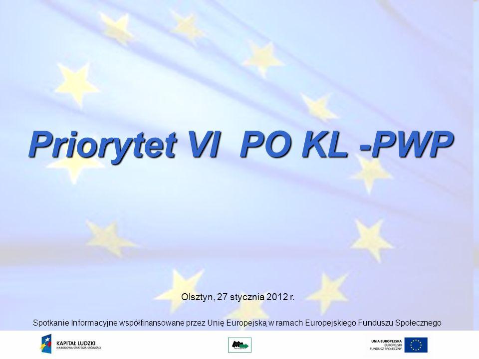 Priorytet VI PO KL -PWP Olsztyn, 27 stycznia 2012 r.