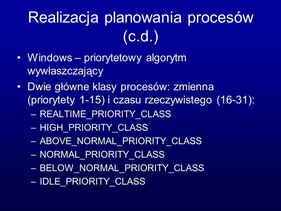 Realizacja planowania procesów (c.d.) Windows – priorytetowy algorytm wywłaszczający Dwie główne klasy procesów: zmienna (priorytety 1-15) i czasu rze