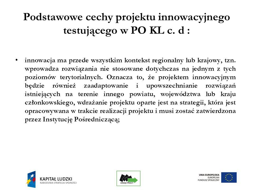 12 Podstawowe cechy projektu innowacyjnego testującego w PO KL c.