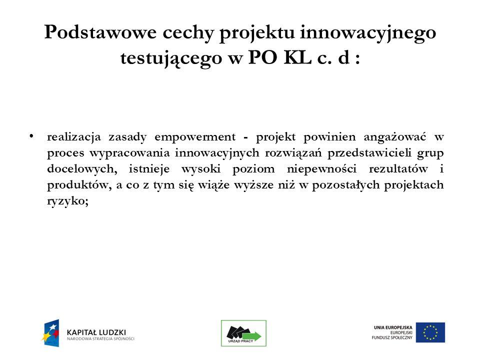 13 Podstawowe cechy projektu innowacyjnego testującego w PO KL c.