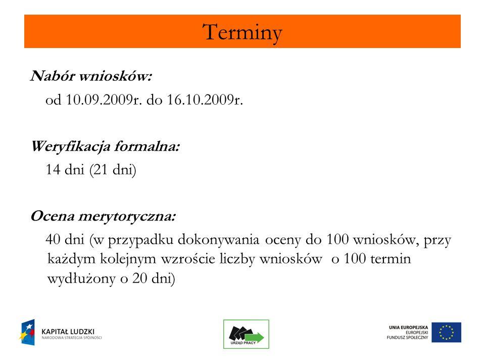 35 Terminy Nabór wniosków: od 10.09.2009r. do 16.10.2009r.