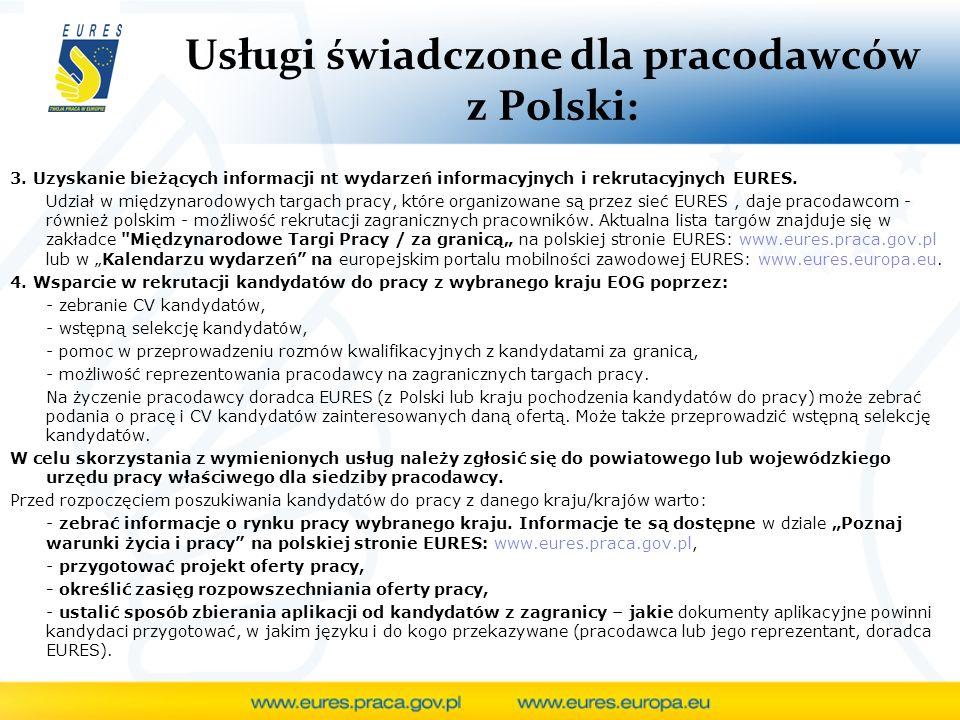 3. Uzyskanie bieżących informacji nt wydarzeń informacyjnych i rekrutacyjnych EURES. Udział w międzynarodowych targach pracy, które organizowane są pr