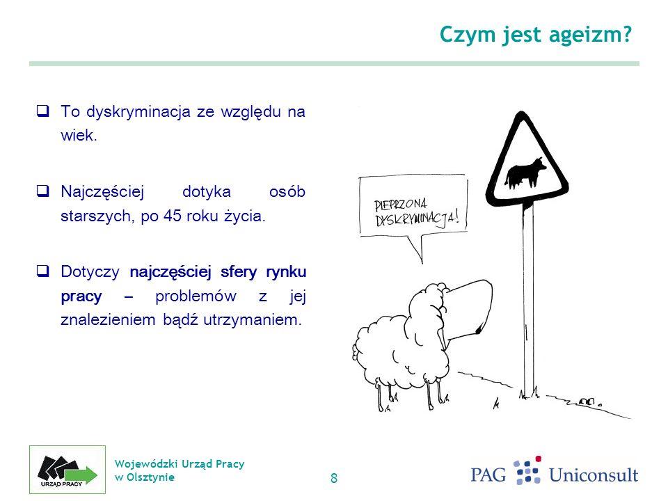 Wojewódzki Urząd Pracy w Olsztynie 8 Czym jest ageizm.
