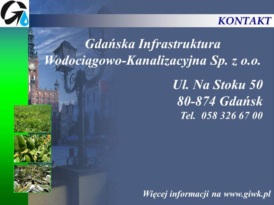 Ul. Na Stoku 50 80-874 Gdańsk Tel. 058 326 67 00 Gdańska Infrastruktura Wodociągowo-Kanalizacyjna Sp. z o.o. Więcej informacji na www.giwk.pl KONTAKT
