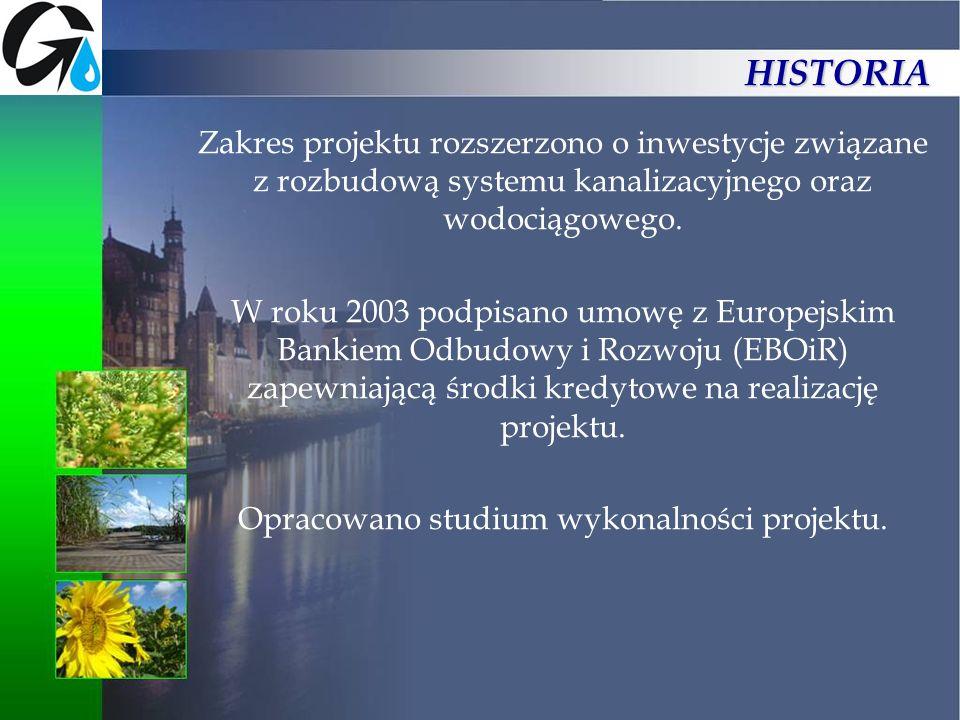 Zakres projektu rozszerzono o inwestycje związane z rozbudową systemu kanalizacyjnego oraz wodociągowego. W roku 2003 podpisano umowę z Europejskim Ba