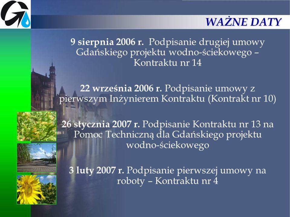 9 sierpnia 2006 r. Podpisanie drugiej umowy Gdańskiego projektu wodno-ściekowego – Kontraktu nr 14 22 września 2006 r. Podpisanie umowy z pierwszym In