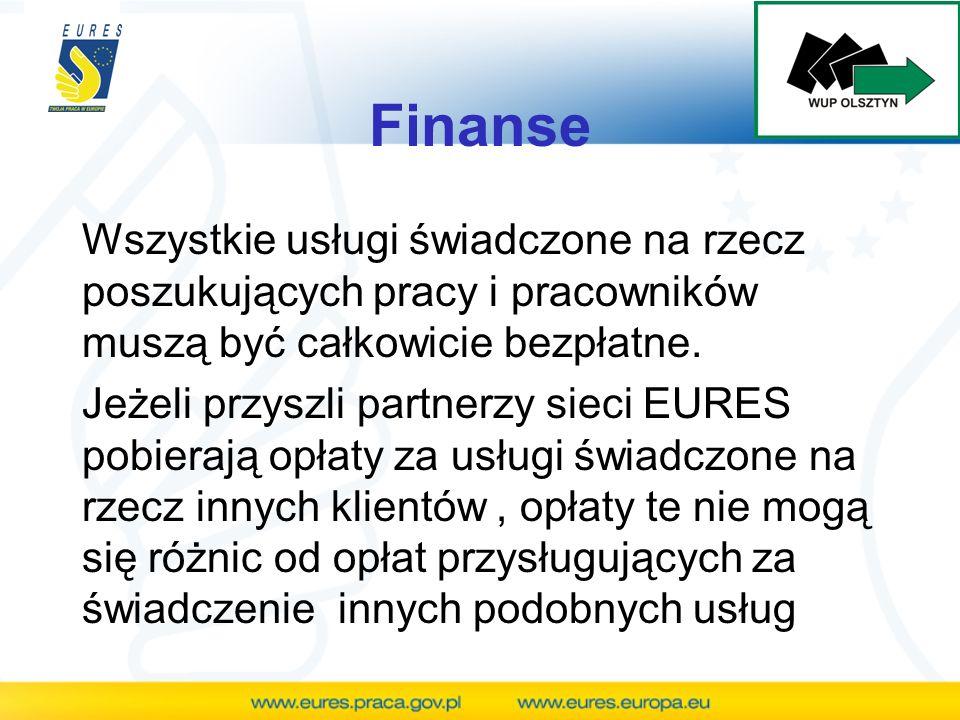 Finanse Wszystkie usługi świadczone na rzecz poszukujących pracy i pracowników muszą być całkowicie bezpłatne. Jeżeli przyszli partnerzy sieci EURES p