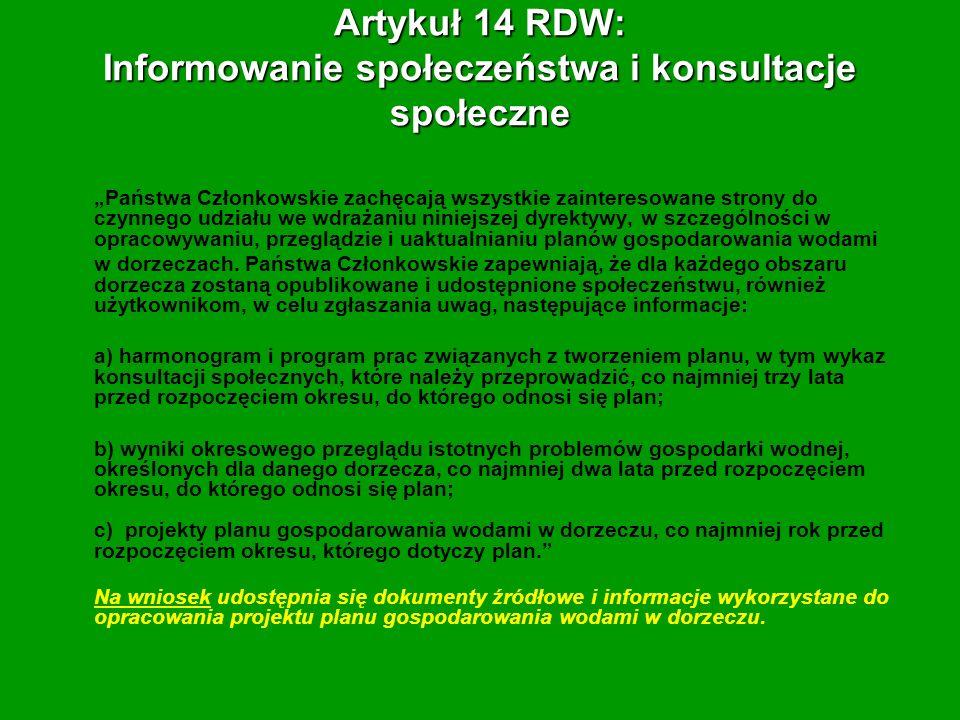 Artykuł 14 RDW: Informowanie społeczeństwa i konsultacje społeczne Państwa Członkowskie zachęcają wszystkie zainteresowane strony do czynnego udziału