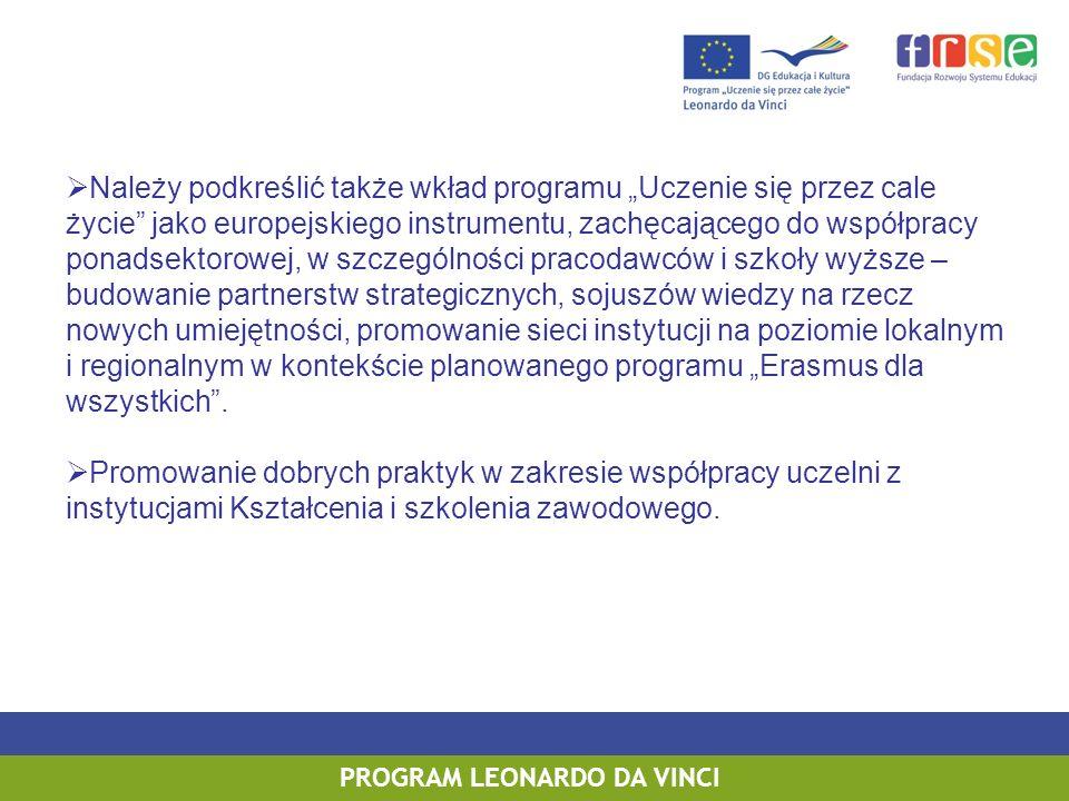 Należy podkreślić także wkład programu Uczenie się przez cale życie jako europejskiego instrumentu, zachęcającego do współpracy ponadsektorowej, w szc