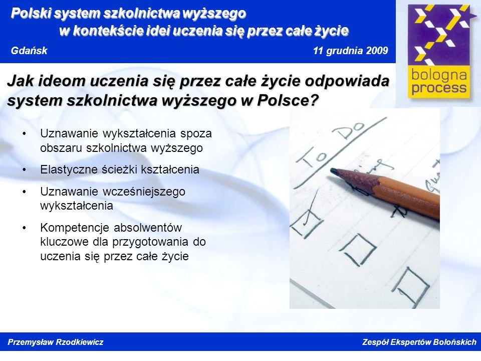 Kliknij, aby edytować styl wzorca tytułu Kliknij, aby edytować style wzorca tekstu Drugi poziom Trzeci poziom Czwarty poziom Piąty poziom Polski system szkolnictwa wyższego w kontekście idei uczenia się przez całe życi e Gdańsk 11 grudnia 2009 Przemysław Rzodkiewicz Zespół Ekspertów Bolońskich Ucz się i pracuj a dojdziesz do celu bo takim sposobem doszło już wielu