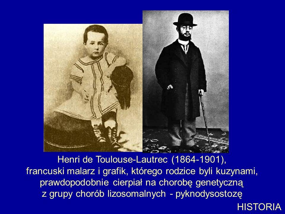Henri de Toulouse-Lautrec (1864-1901), francuski malarz i grafik, którego rodzice byli kuzynami, prawdopodobnie cierpiał na chorobę genetyczną z grupy